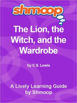 Shmoop Learning Guide - The Lion, the Witch, and the Wardrobe