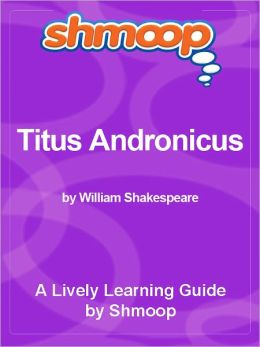 Shmoop Learning Guide - Titus Andronicus