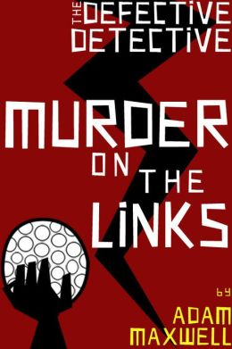 The Defective Detective: Murder on the Links