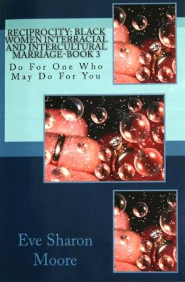 RECIPROCITY: Black Women Interracial and Intercultural Marriage-Book 3