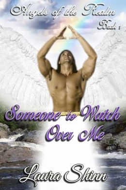 Someone To Watch Over Me: Angels of the Realm series - book 1