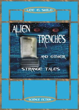 Alien Trenches And Other Strange Tales