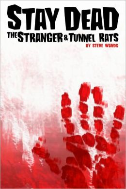 Stay Dead: The Stranger & Tunnel Rats