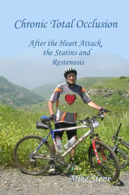 Chronic Total Occlusion: After the Heart Attack, the Statins and Restenosis