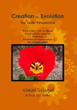 Creation vs. Evolution The Vedic Perspective
