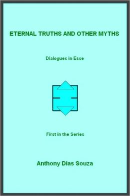 Eternal Truths and Other Myths