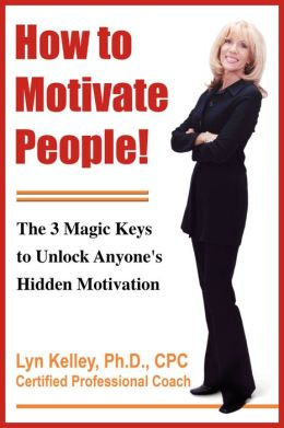 How to Motivate People! The 3 Magic Keys to Unlock Anyone's Hidden Motivation