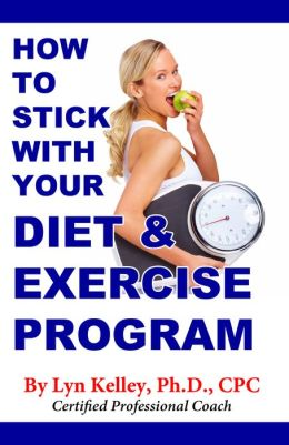 How to Stick With Your Diet and Exercise Program