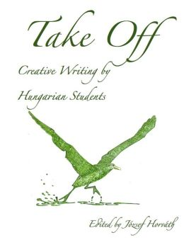 Take Off: Creative Writing by Hungarian Students