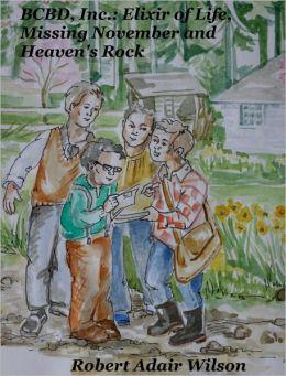 BCBD, Inc.: Elixir of Life, Missing November and Heaven's Rock