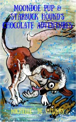 Moondoe Pup and Starbuck Hound's Chocolate Adventures