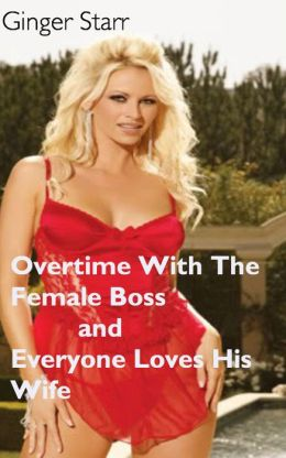 Overtime With The Female Boss and Everyone Loves His Wife