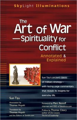 Sun Tzu's Art of War--Spirituality for Conflict: Annotated and Explained