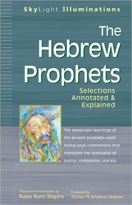 The Hebrew Prophets: Selections Annotted & Explained (Skylight Illuminations)