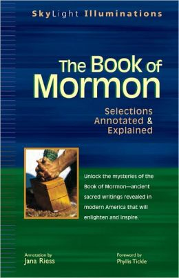 The Book of Mormon: Selections, Annotated & Explained