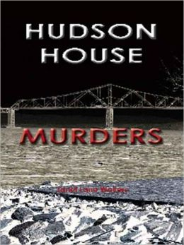 Hudson House Murders [Book 4 of the Katherine Miller Mysteries]