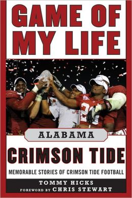 Game of My Life Alabama: Memorable Stories of Crimson Tide Football