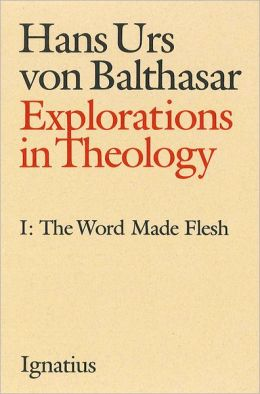 Explorations in Theology, Vol. 1
