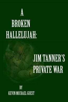 A Broken Hallelujah: Jim Tanner's Private War