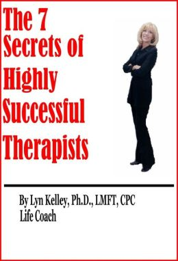 7 Secrets of Highly Successful Therapists