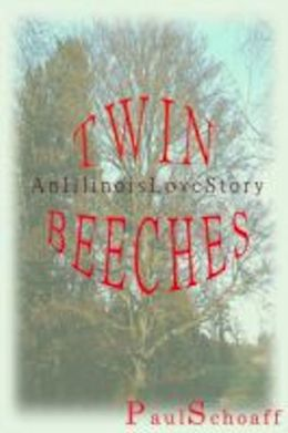 Twin Beeches: An Illinois Love Story