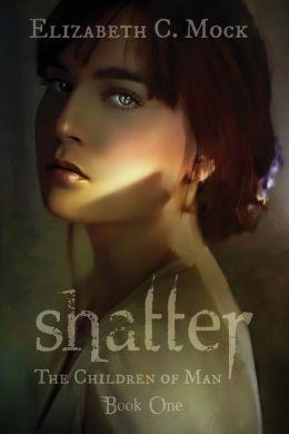 Shatter (Children of Man Series #1)