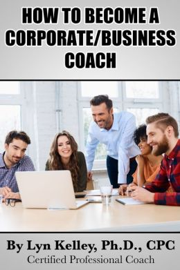 How to Become a Corporate or Business Coach