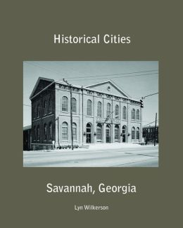 Historical Cities-Savannah, Georgia