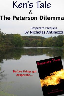 Ken's Tale & the Peterson Dilemma: Desperate Prequels