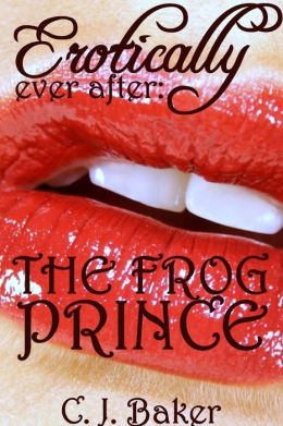 Erotically Ever After: The Frog Prince
