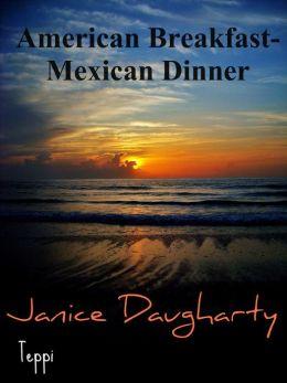 American Breakfast-Mexican Dinner