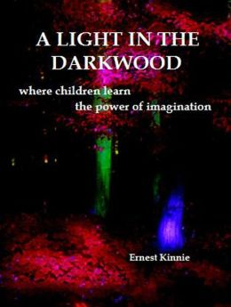 A Light in the Darkwood: two Children learn the power of imagination