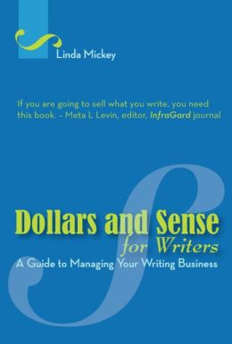Dollars and Sense for Writers: A Guide to Managing Your Writing Business