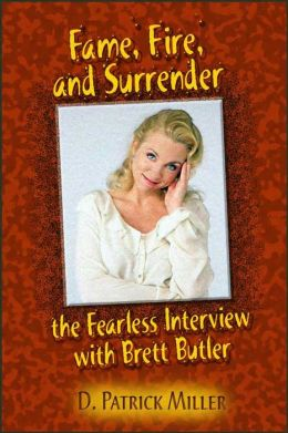 Fame, Fire, and Surrender: The Fearless Interview with Brett Butler