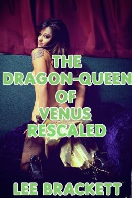 The Dragon-Queen of Venus Rescaled
