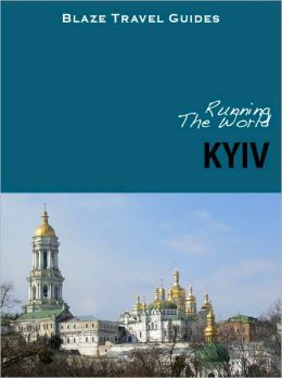 Running The World: Kiev (Kyiv), Ukraine