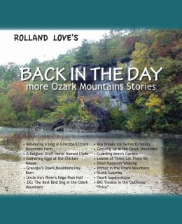 Back In The Day ... more Ozark Mountain Stories