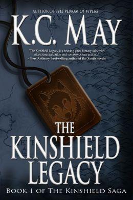 The Kinshield Legacy (Kinshield Saga Series #1)