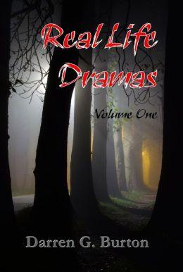 Real Life Dramas: Volume One
