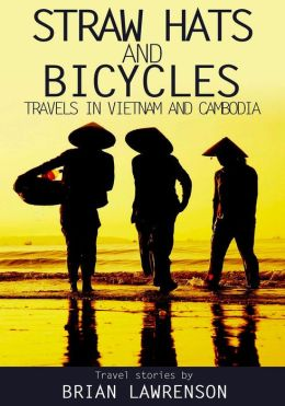 Straw Hats and Bicycles travels in Vietnam and Cambodia