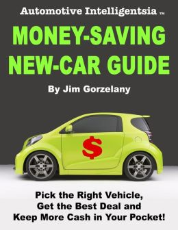 Automotive Intelligentsia Money-Saving New-Car Guide