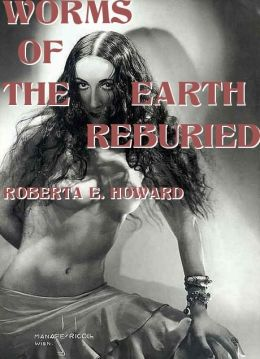 Worms of the Earth Reburied