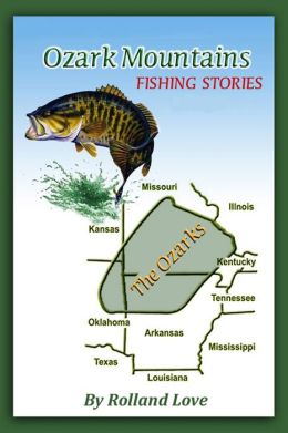 Ozark Mountains Mark Twain Style Fishing Stories