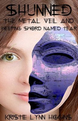 Shunned #1 The Metal Veil And Weeping Sword Named Tear (fantasy dragon heart series)