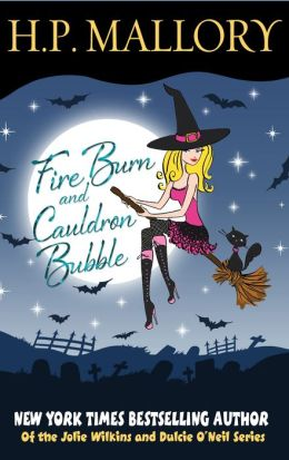 Fire Burn and Cauldron Bubble, A Paranormal Romance: Jolie Wilkins Book 1