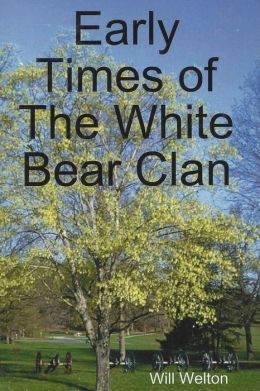 Early Times Of The White Bear Clan