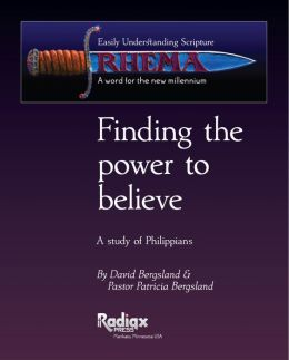 Finding the Power to Believe: a study in Philippians