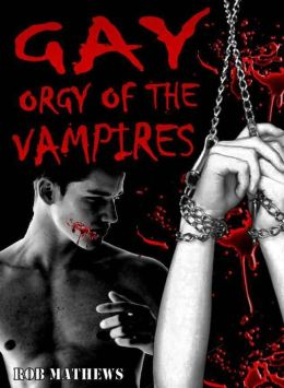Gay Orgy of the Vampires