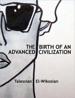 The Birth of an Advanced Civilization