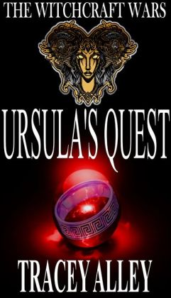 Ursula's Quest: Book Two of the Witchcraft Wars